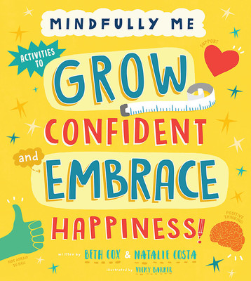 Grow Confident and Embrace Happiness (Mindfully Me)