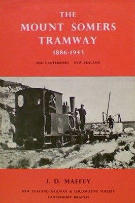 The Mount Somers Tramway 1886-1943