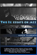 This Is - Essays on Jazz