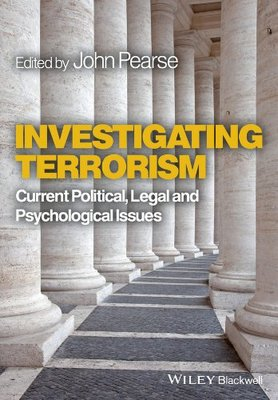 Investigating Terrorism - Current Political, Legal and Psychological Issues