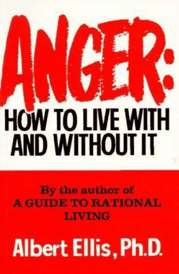 Anger - How to Live With and Without It