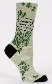 I Fucking Love It Out Here Womens Socks Forest