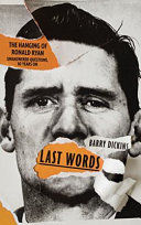 Last Words: The Hanging of Ronald Ryan