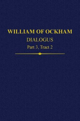 William of Ockham, Dialogus - Part 3, Tract 2