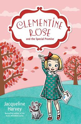 Clementine Rose and the Special Promise (#11 Clementine Rose)