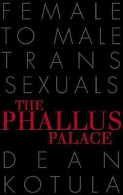 Phallus Palace: Female-to-Male Transsexuals