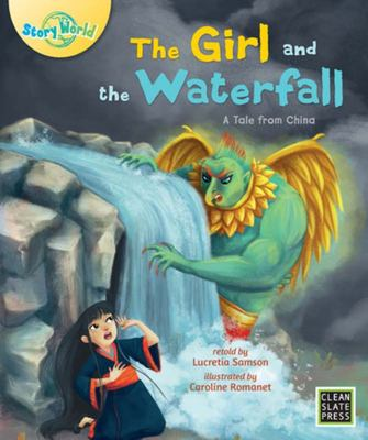 The Girl and the Waterfall / A Tale from China