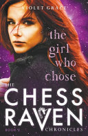 The Girl Who Chose (#2 Chess Raven Chronicles)