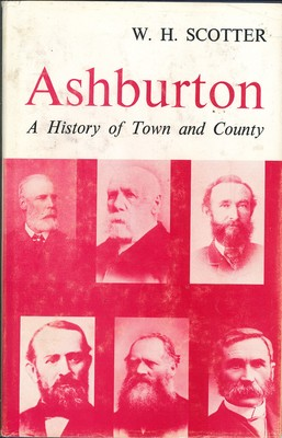Ashburton - A History with Records of Town and Country