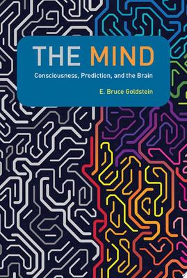 The Mind - Consciousness, Prediction, and the Brain
