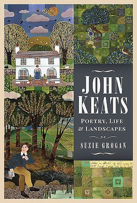 John Keats - Poetry, Life and Landscapes