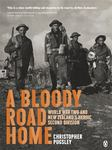 A Bloody Road Home: World War Two and New Zealand's Heroic Second Division