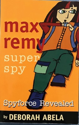 Spyforce Revealed (Max Remy #2)