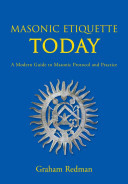 Masonic Etiquette Today - A Modern Guide to Masonic Protocol and Practice