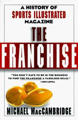 The Franchise - A History of Sports Illustrated Magazine