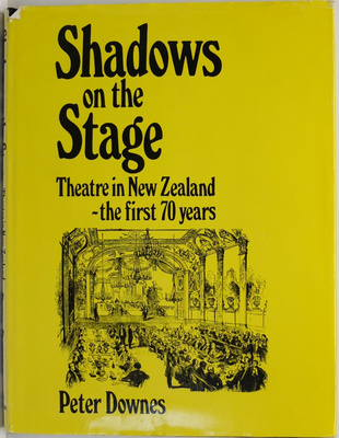 Shadows On The Stage Theatre In New Zealand The First 70 Years