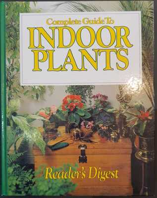 COMPLETE GUIDE TO INDOOR PLANTS