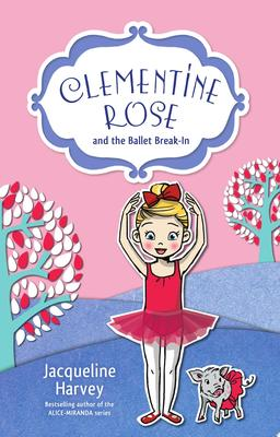 Clementine Rose and the Ballet Break-in (#8)