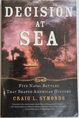 Decision at Sea - Five Naval Battles That Shaped American History