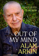Out of My Mind - (Not Quite a Memoir)