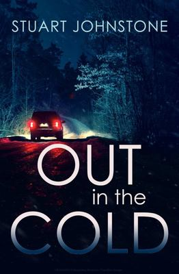 Out in the Cold - The Thrillingly Authentic Scottish Crime Debut