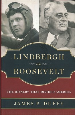 Lindbergh Vs. Roosevelt The Rivalry that Divided America