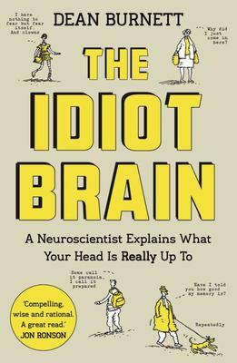 Idiot Brain: A Neuroscientist Explain...