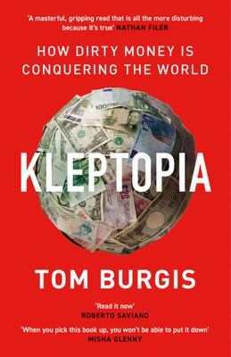 Kleptopia - How Dirty Money Is Conquering the World