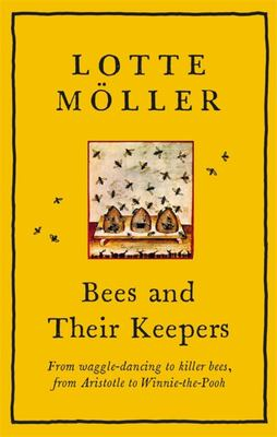 Bees and Their Keepers - In Religion, Revolution and Evolution