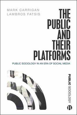 The Public and Their Platforms: Public Sociology in an Era of Social Media