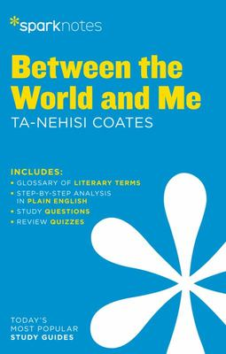 Between the World and Me SparkNotes Literature Guide
