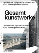 Gesamtkunstwerke: Architecture by Arne Jacobsen and Otto Weitling in Germany