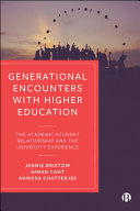 Generational Encounters with Higher Education: The Academic-Student Relationship and the University Experience