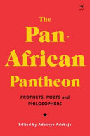 The Pan-African Pantheon: Prophets, Poets, and Philosophers