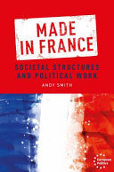 Made in France: Societal Structures and Political Work