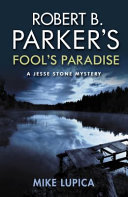 Robert B. Parker's Fool's Paradise: A Jesse Stone Mystery