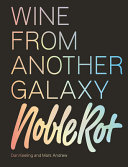 The Noble Rot Book - Wine from Another Galaxy