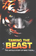 Taming the Beast - The Untold Story of Mike Tyson