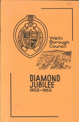 Waihi Borough Council Diamond Jubilee 1902-1962