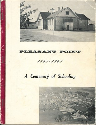 Pleasant Point 1868-1968 A Centenary of Schooling