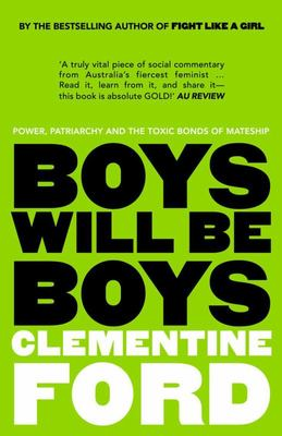 Boys Will Be Boys: Power, Patriarchy and the Toxic Bonds of Mateship