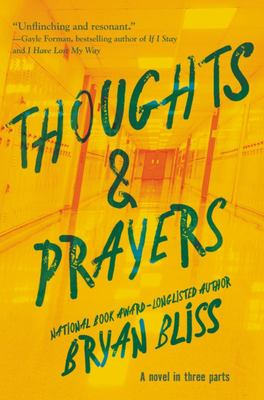 Thoughts and Prayers - A Novel in Three Parts
