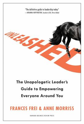 Unleashed - How Bold Leaders Build Trust, Champion Difference, and Accelerate Action