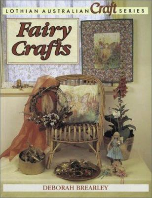 Fairy Crafts (Lothian Craft Series) (1st Edition)