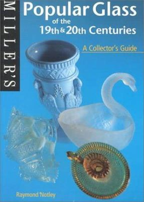 Miller's: Popular Glass of the 19th and 20th Centuries: A Collector's Guide (Miller's Collector's Guides)