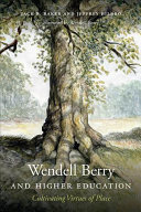 Wendell Berry and Higher Education - Cultivating Virtues of Place