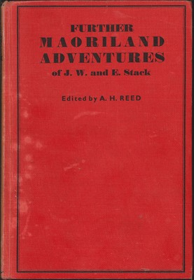 Further Maoriland Adventures of J.W. and E. Stack