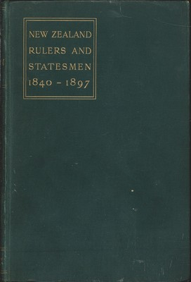 New Zealand Rulers and Statesmen from 1840 to 1897