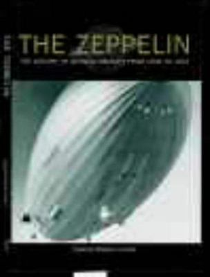 The Zeppelin - The History of German Airships from 1900 to 1937