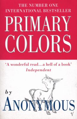 Primary Colors - A Novel of Politics